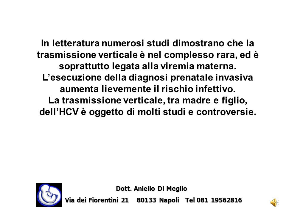 In letteratura numerosi studi dimostrano che la trasmissione verticale è nel complesso rara, ed è soprattutto legata alla viremia materna.