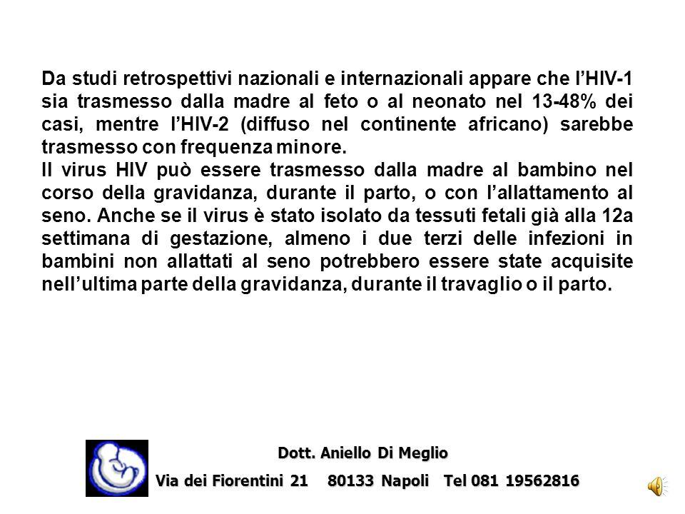 Da studi retrospettivi nazionali e internazionali appare che l'HIV-1 sia trasmesso dalla madre al feto o al neonato nel 13-48% dei casi, mentre l'HIV-2 (diffuso nel continente africano) sarebbe trasmesso con frequenza minore.