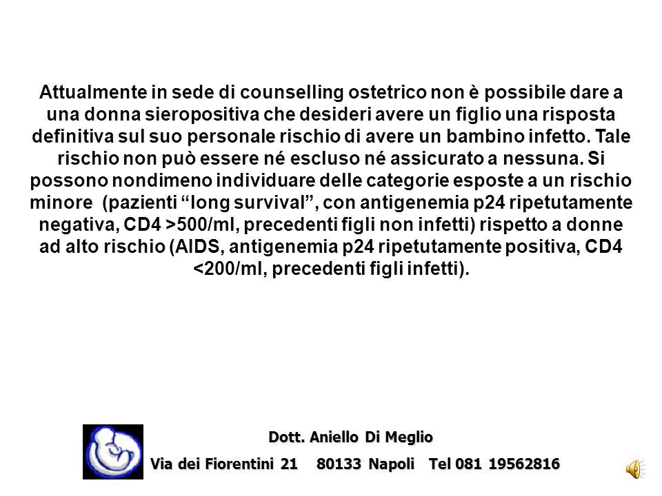Attualmente in sede di counselling ostetrico non è possibile dare a una donna sieropositiva che desideri avere un figlio una risposta definitiva sul suo personale rischio di avere un bambino infetto. Tale rischio non può essere né escluso né assicurato a nessuna. Si possono nondimeno individuare delle categorie esposte a un rischio minore (pazienti long survival , con antigenemia p24 ripetutamente negativa, CD4 >500/ml, precedenti figli non infetti) rispetto a donne ad alto rischio (AIDS, antigenemia p24 ripetutamente positiva, CD4 <200/ml, precedenti figli infetti).