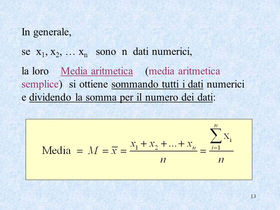 In generale, se x1, x2, … xn sono n dati numerici,