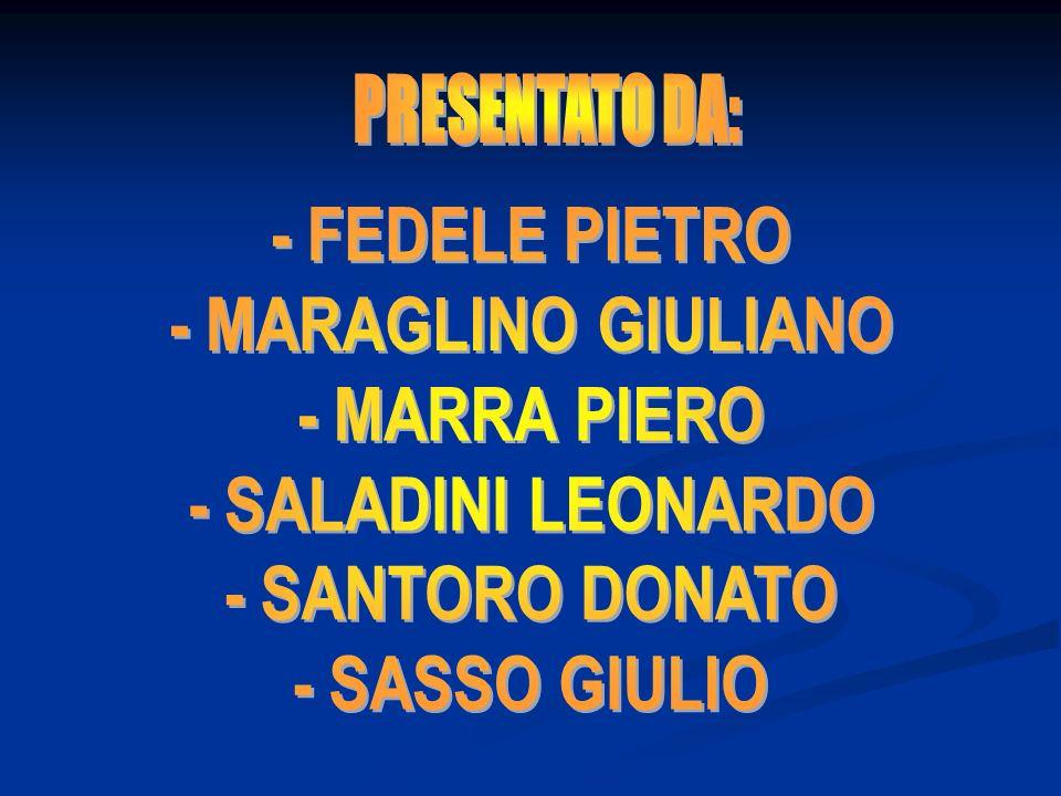 - FEDELE PIETRO - MARAGLINO GIULIANO - MARRA PIERO - SALADINI LEONARDO