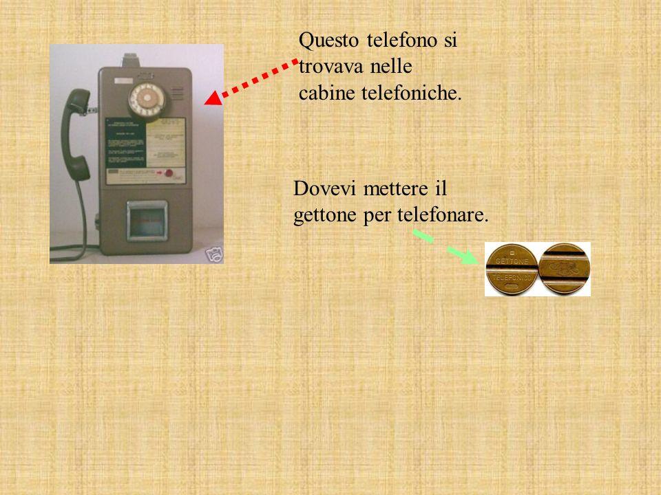 Questo telefono si trovava nelle cabine telefoniche.