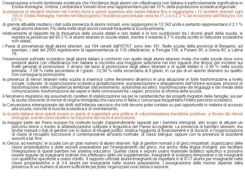 l osservazione a livello territoriale evidenzia che l incidenza degli alunni con cittadinanza non italiana è particolarmente significativa in Emilia-Romagna, Umbria, Lombardia e Veneto dove essi rappresentano più del 10 % della popolazione scolastica regionale;