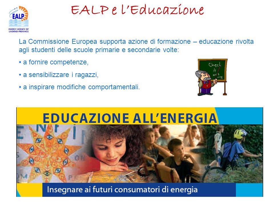 EALP e l'Educazione La Commissione Europea supporta azione di formazione – educazione rivolta agli studenti delle scuole primarie e secondarie volte: