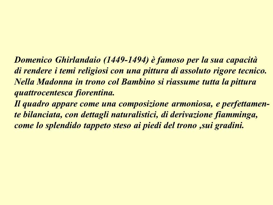 Domenico Ghirlandaio (1449-1494) è famoso per la sua capacità