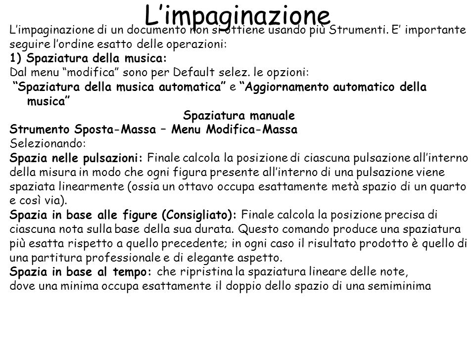 L'impaginazione L'impaginazione di un documento non si ottiene usando più Strumenti. E' importante.