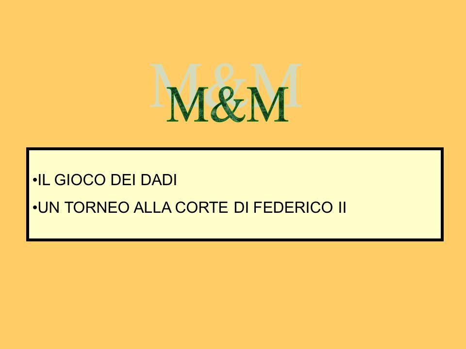 M&M IL GIOCO DEI DADI UN TORNEO ALLA CORTE DI FEDERICO II