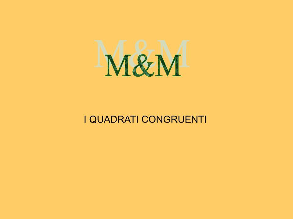 M&M I QUADRATI CONGRUENTI