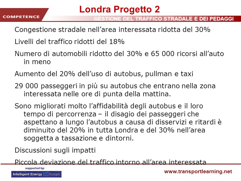 Londra Progetto 2 Congestione stradale nell'area interessata ridotta del 30% Livelli del traffico ridotti del 18%