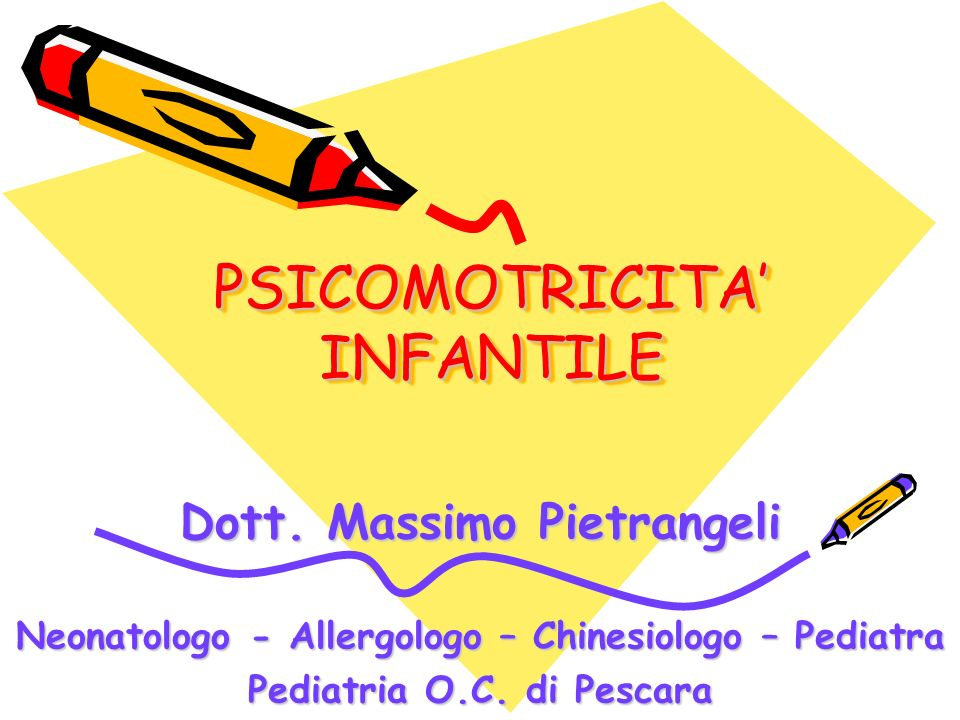 PSICOMOTRICITA' INFANTILE