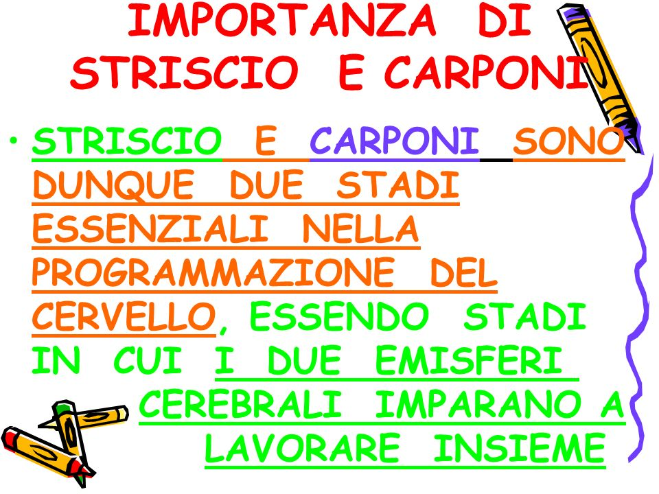 IMPORTANZA DI STRISCIO E CARPONI