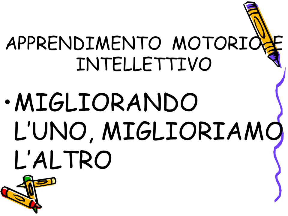 APPRENDIMENTO MOTORIO E INTELLETTIVO