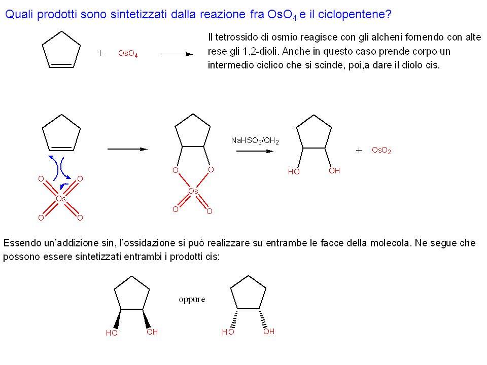 Quali prodotti sono sintetizzati dalla reazione fra OsO4 e il ciclopentene