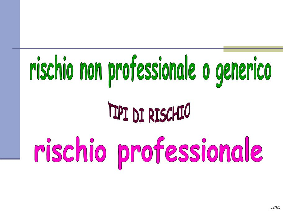 rischio non professionale o generico rischio professionale