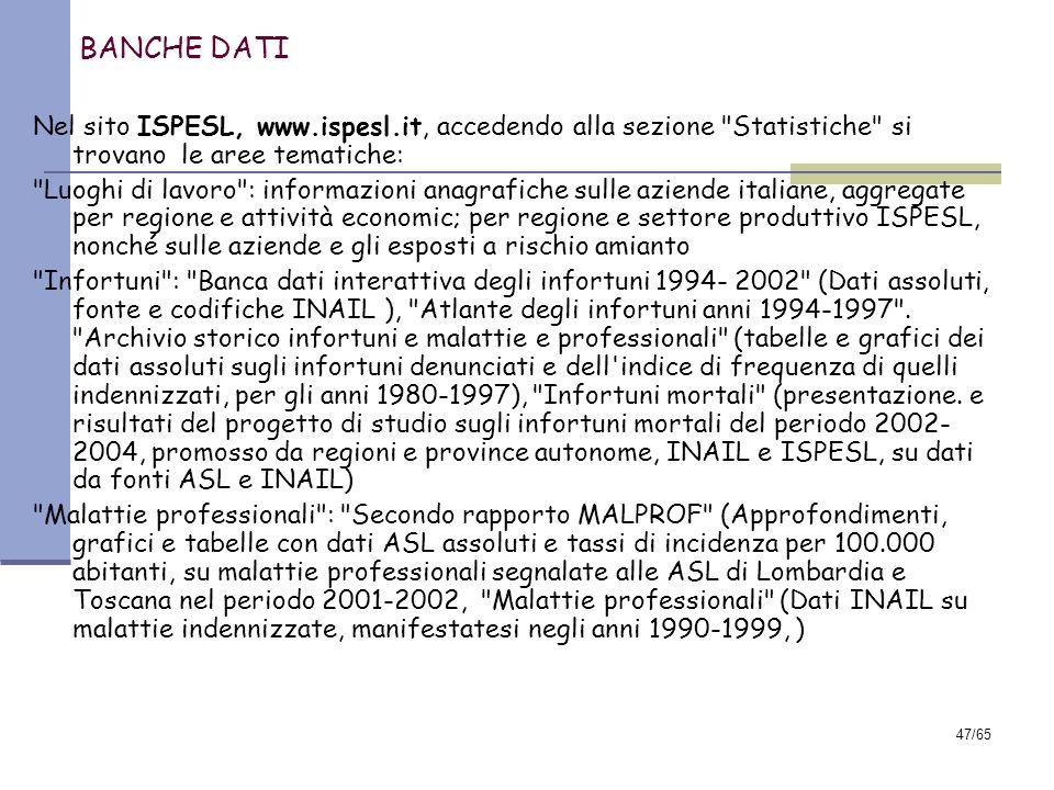 BANCHE DATINel sito ISPESL, www.ispesl.it, accedendo alla sezione Statistiche si trovano le aree tematiche: