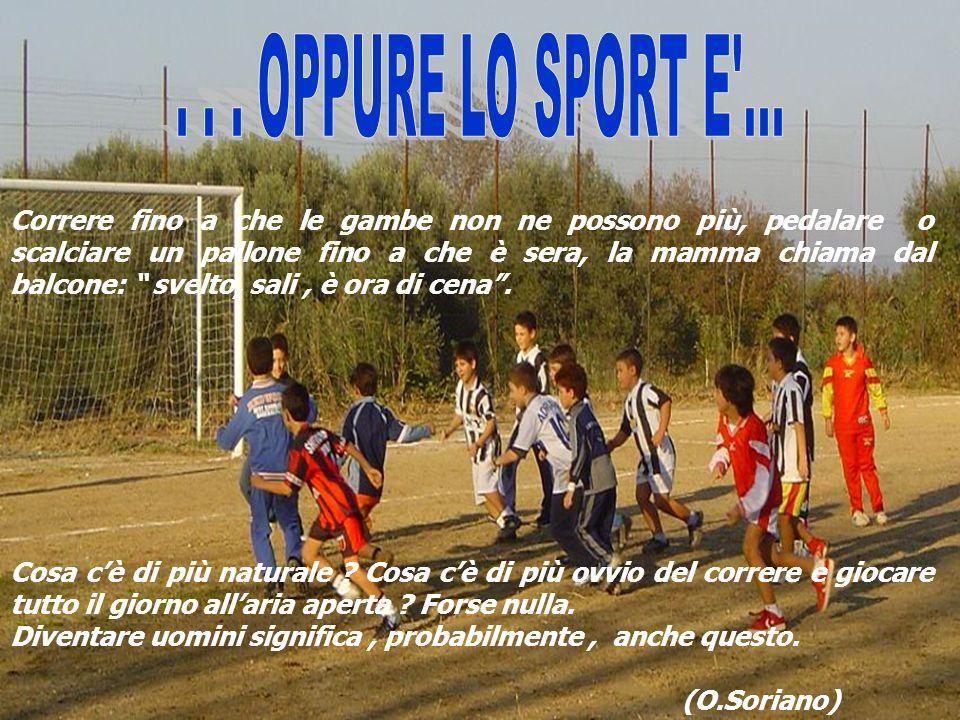 . . . OPPURE LO SPORT E ...