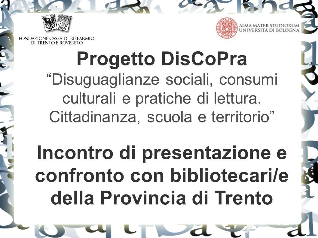 Progetto DisCoPra Disuguaglianze sociali, consumi culturali e pratiche di lettura. Cittadinanza, scuola e territorio