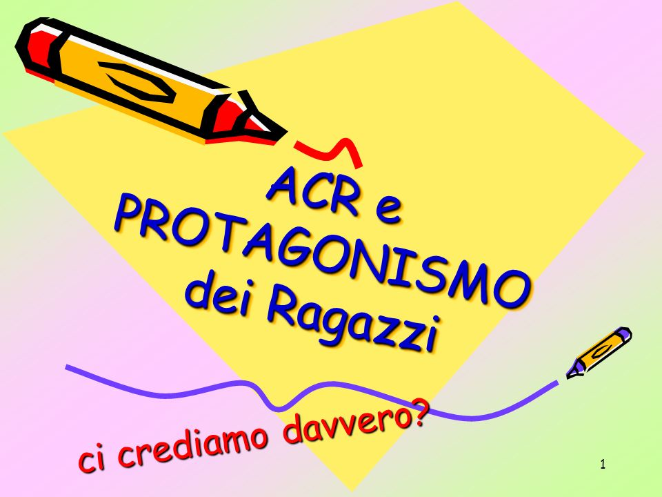 ACR e PROTAGONISMOdei Ragazzi