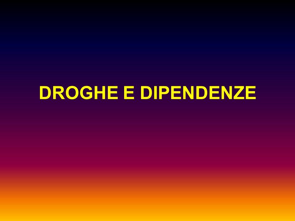 DROGHE E DIPENDENZE