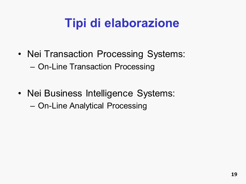 Tipi di elaborazione Nei Transaction Processing Systems: