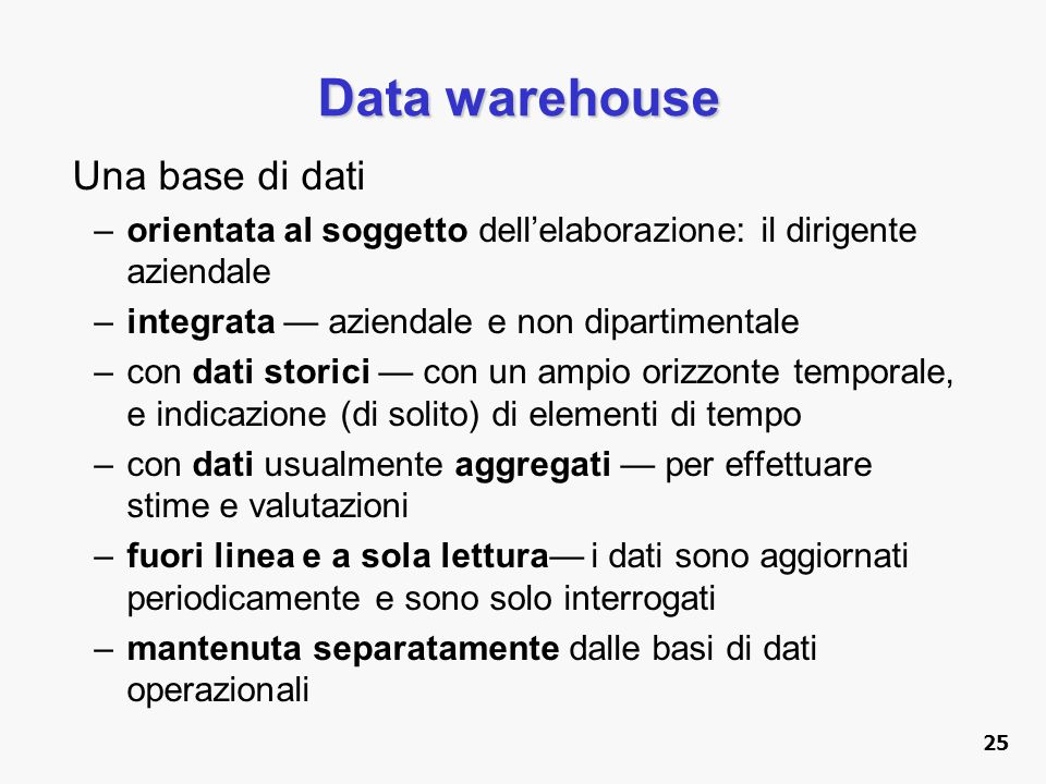 Data warehouse Una base di dati