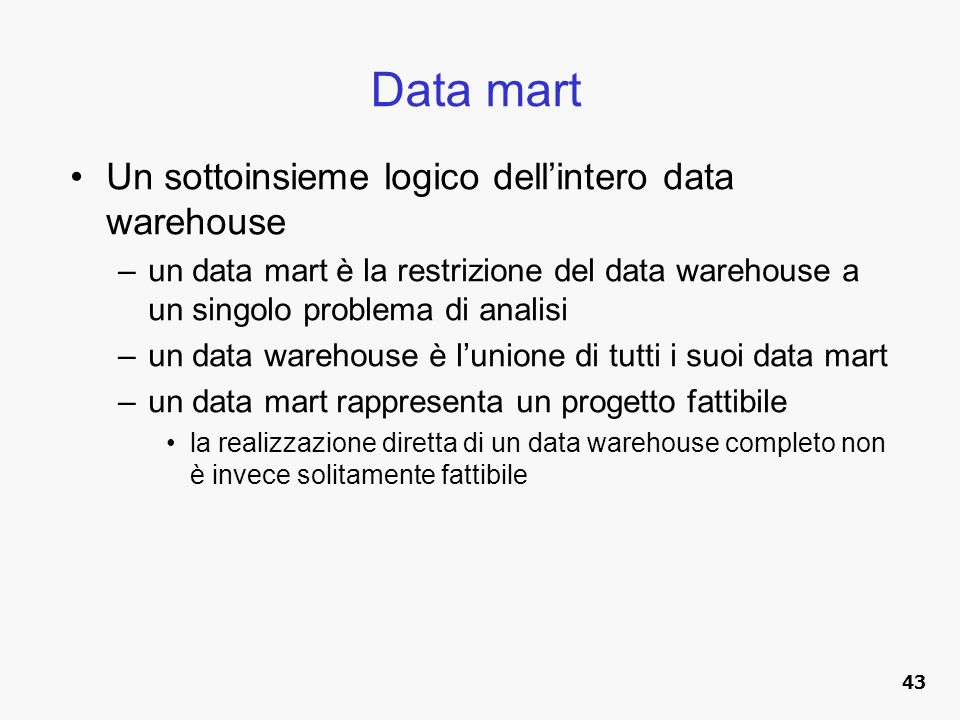 Data mart Un sottoinsieme logico dell'intero data warehouse