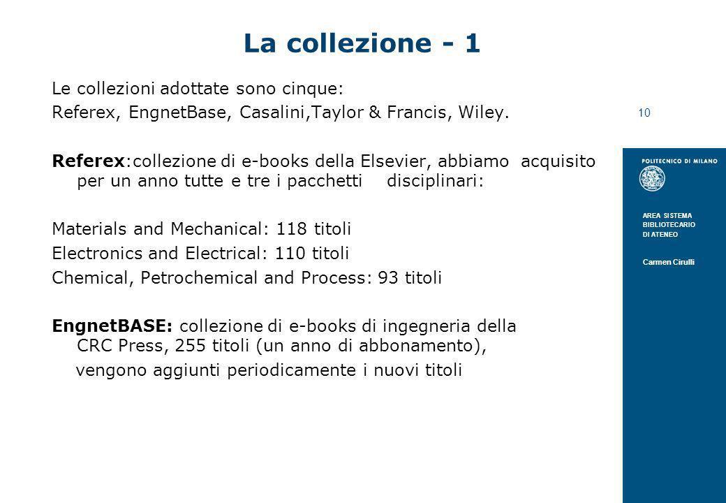 La collezione - 1 Le collezioni adottate sono cinque: