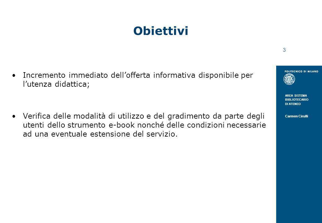 Obiettivi Incremento immediato dell'offerta informativa disponibile per l'utenza didattica;