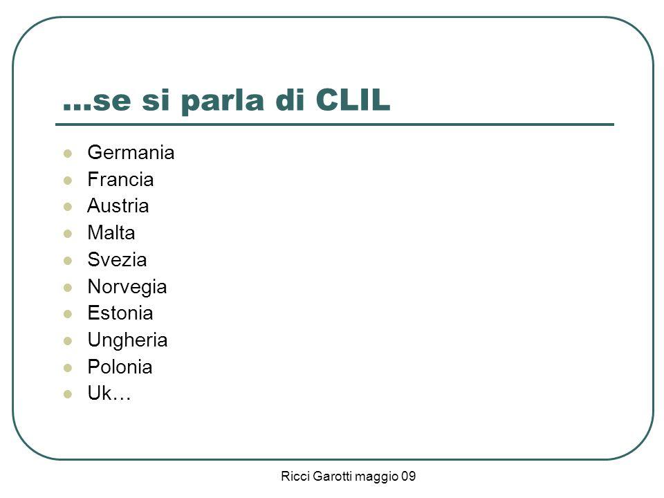 …se si parla di CLIL Germania Francia Austria Malta Svezia Norvegia