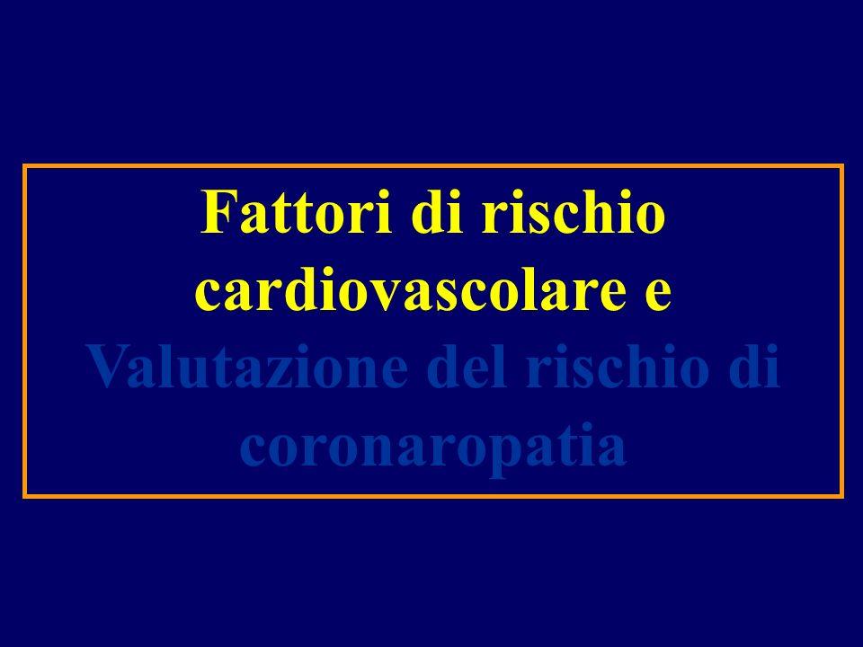 Fattori di rischio cardiovascolare e Valutazione del rischio di coronaropatia