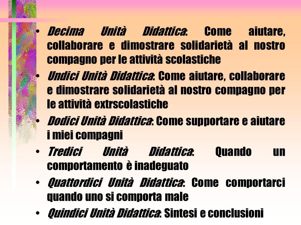 Decima Unità Didattica: Come aiutare, collaborare e dimostrare solidarietà al nostro compagno per le attività scolastiche