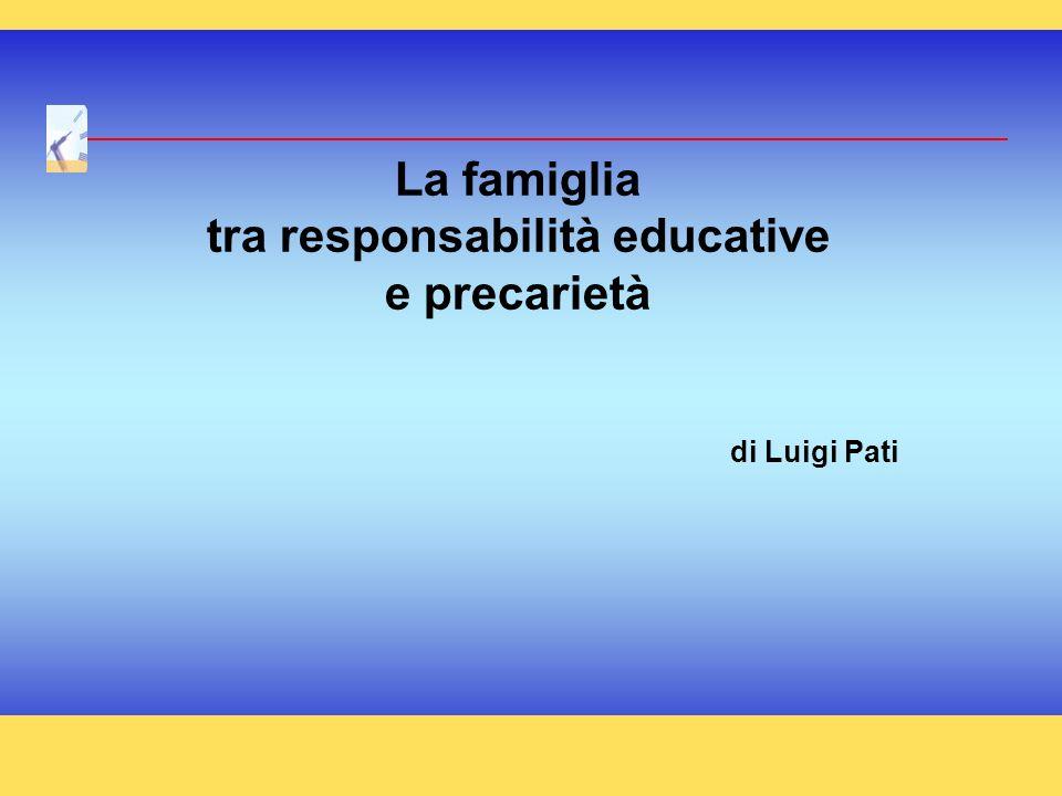 La famiglia tra responsabilità educative e precarietà di Luigi Pati