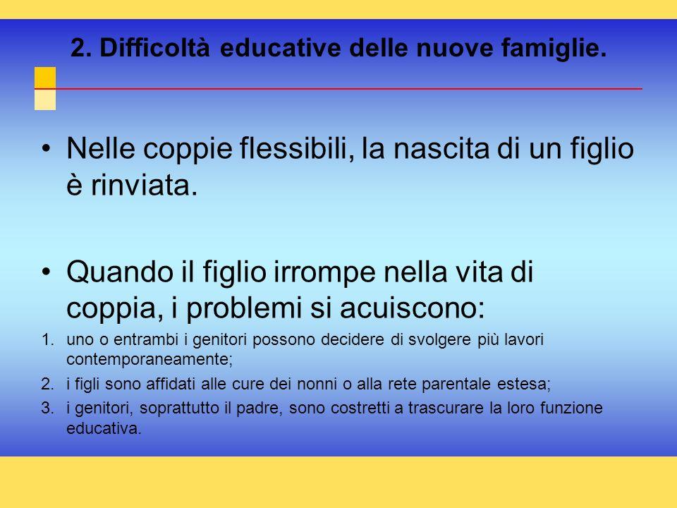 2. Difficoltà educative delle nuove famiglie.