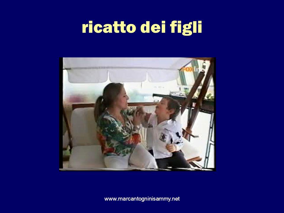 ricatto dei figli www.marcantogninisammy.net