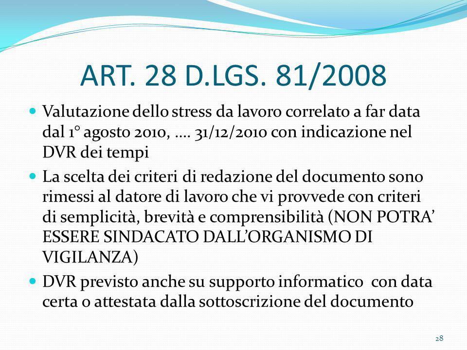 ART. 28 D.LGS. 81/2008 Valutazione dello stress da lavoro correlato a far data dal 1° agosto 2010, …. 31/12/2010 con indicazione nel DVR dei tempi.