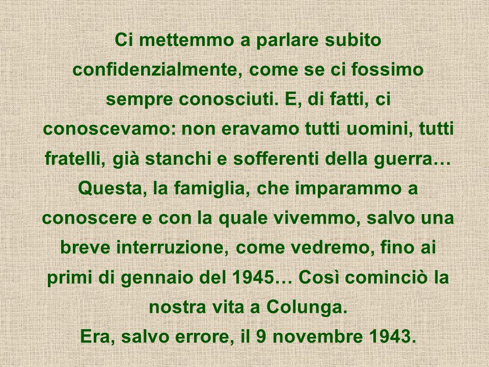 Era, salvo errore, il 9 novembre 1943.