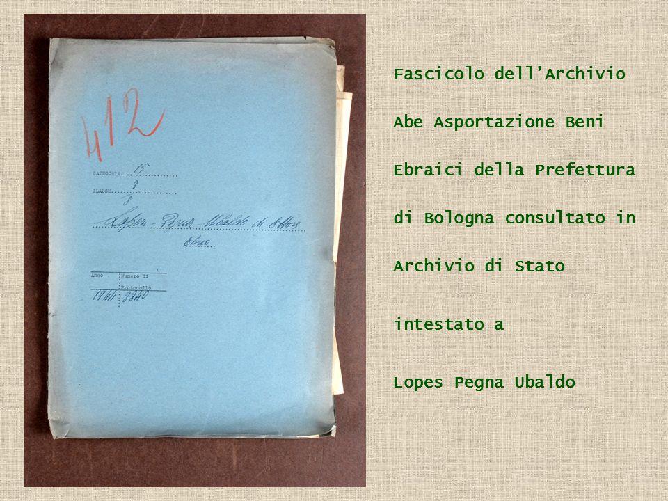 Fascicolo dell'Archivio Abe Asportazione Beni Ebraici della Prefettura di Bologna consultato in Archivio di Stato
