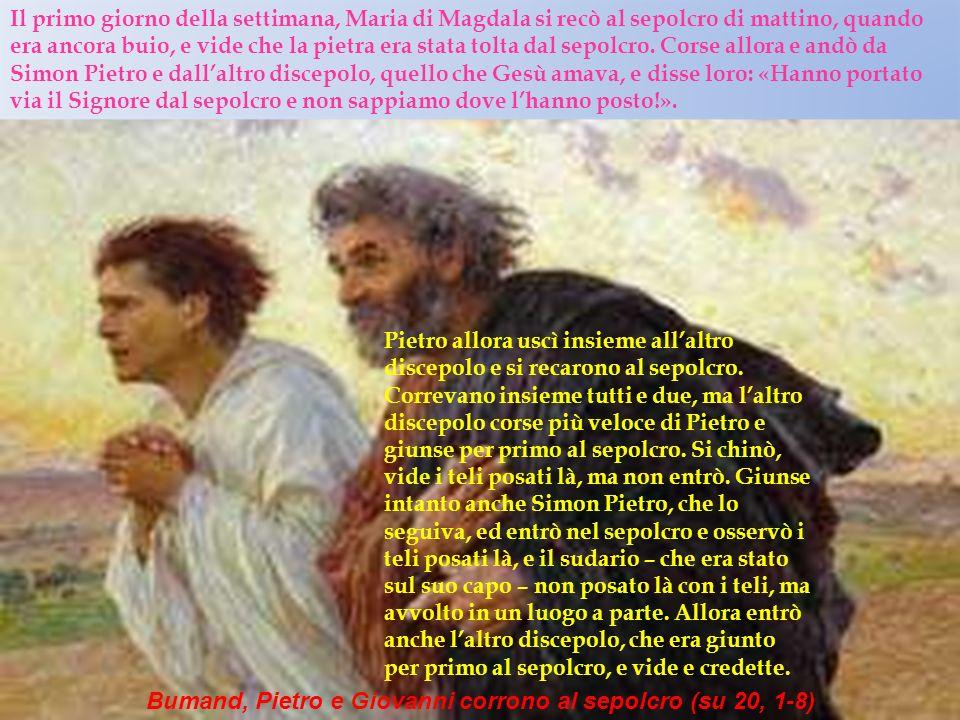 Bumand, Pietro e Giovanni corrono al sepolcro (su 20, 1-8)