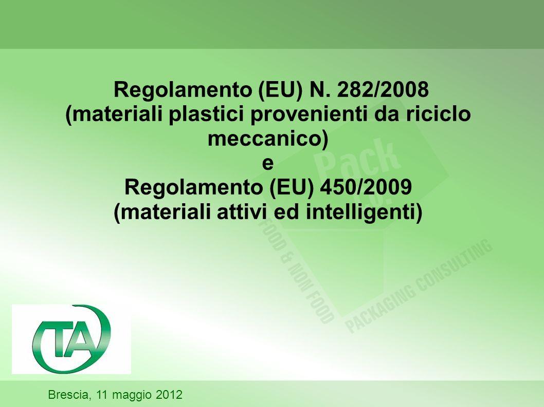 Regolamento (EU) N. 282/2008 (materiali plastici provenienti da riciclo meccanico) e Regolamento (EU) 450/2009 (materiali attivi ed intelligenti)