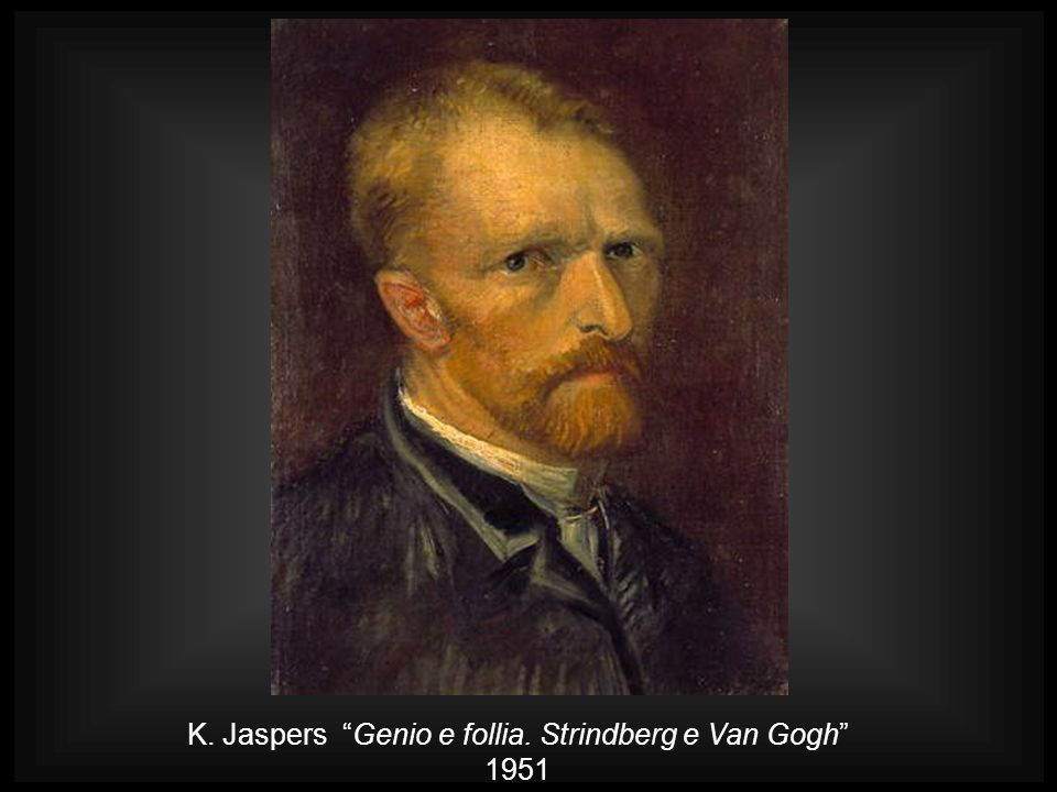 K. Jaspers Genio e follia. Strindberg e Van Gogh