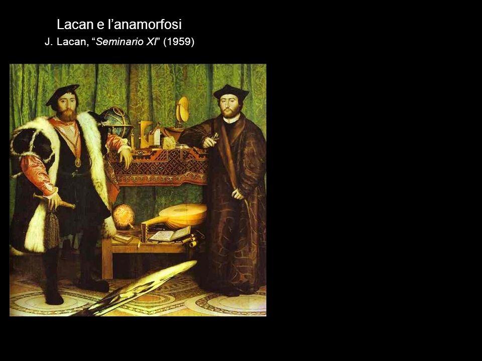 Lacan e l'anamorfosi J. Lacan, Seminario XI (1959)