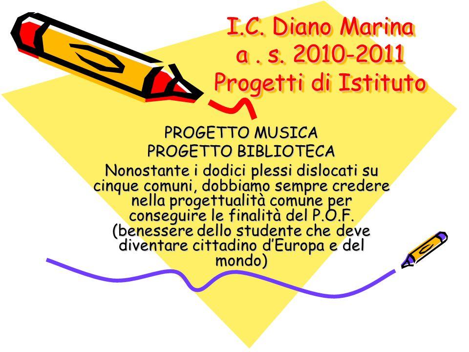 I.C. Diano Marina a . s. 2010-2011 Progetti di Istituto