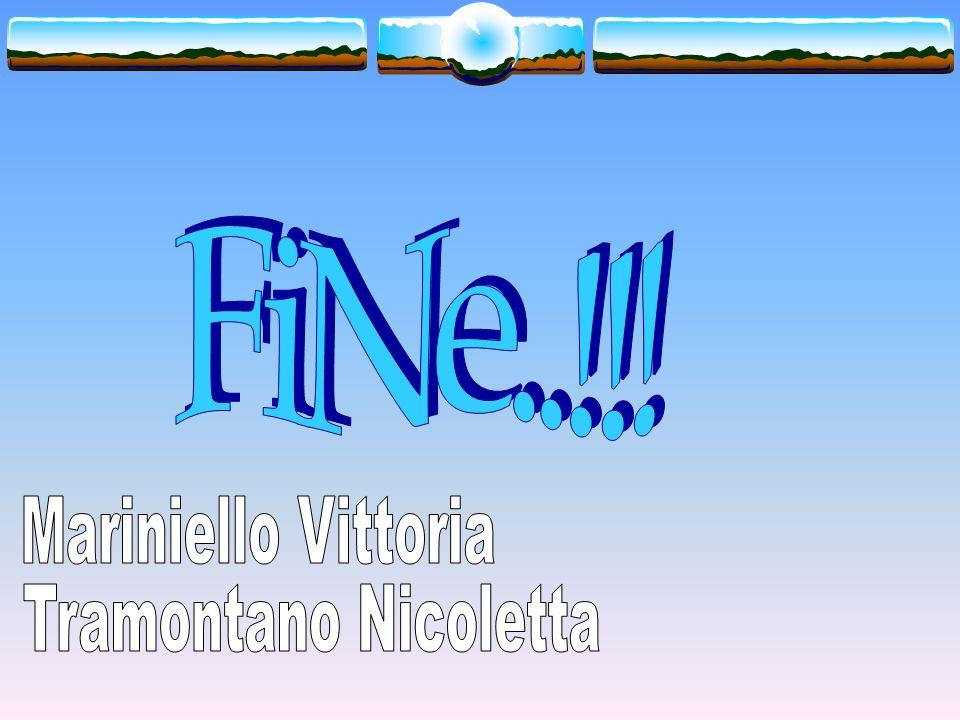 FiNe..!!! Mariniello Vittoria Tramontano Nicoletta