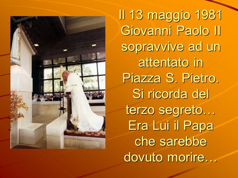 Il 13 maggio 1981 Giovanni Paolo II sopravvive ad un attentato in Piazza S.