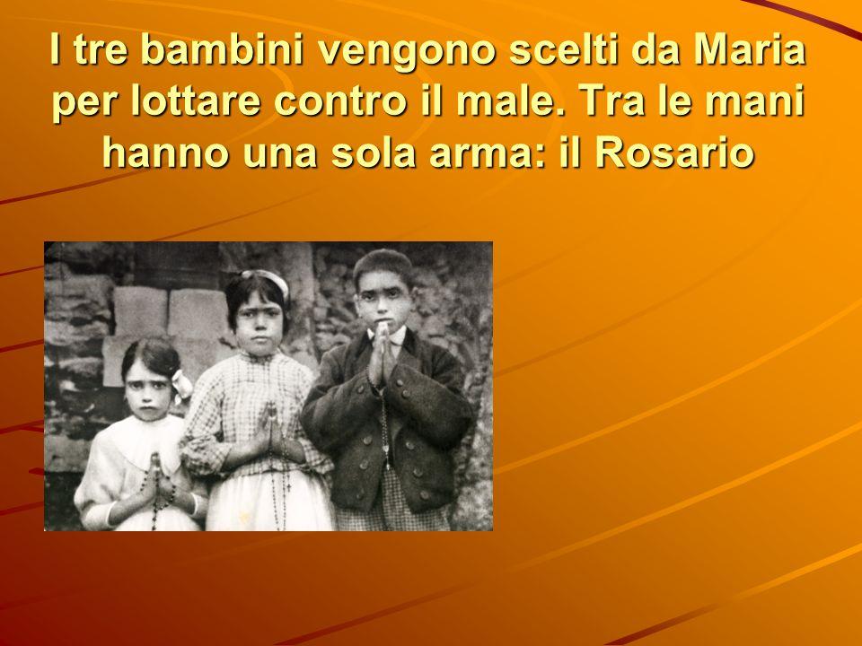 I tre bambini vengono scelti da Maria per lottare contro il male