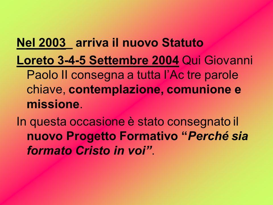 Nel 2003_ arriva il nuovo Statuto
