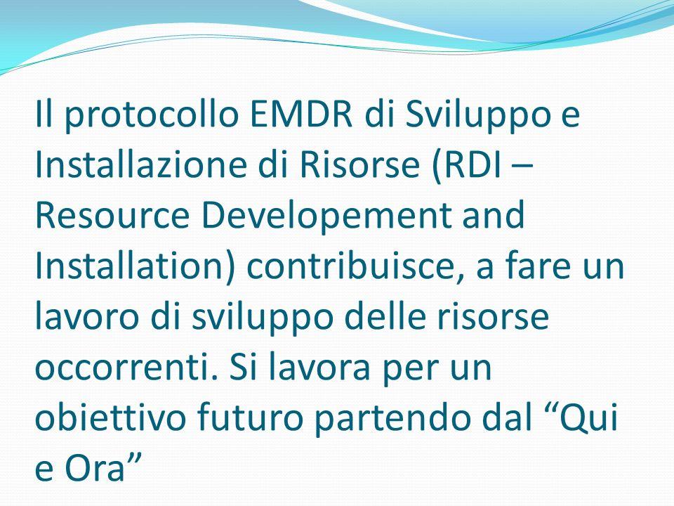 Il protocollo EMDR di Sviluppo e Installazione di Risorse (RDI – Resource Developement and Installation) contribuisce, a fare un lavoro di sviluppo delle risorse occorrenti.