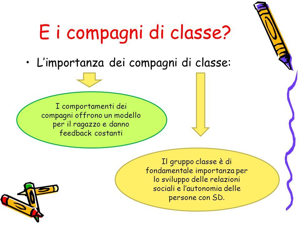 E i compagni di classe L'importanza dei compagni di classe: