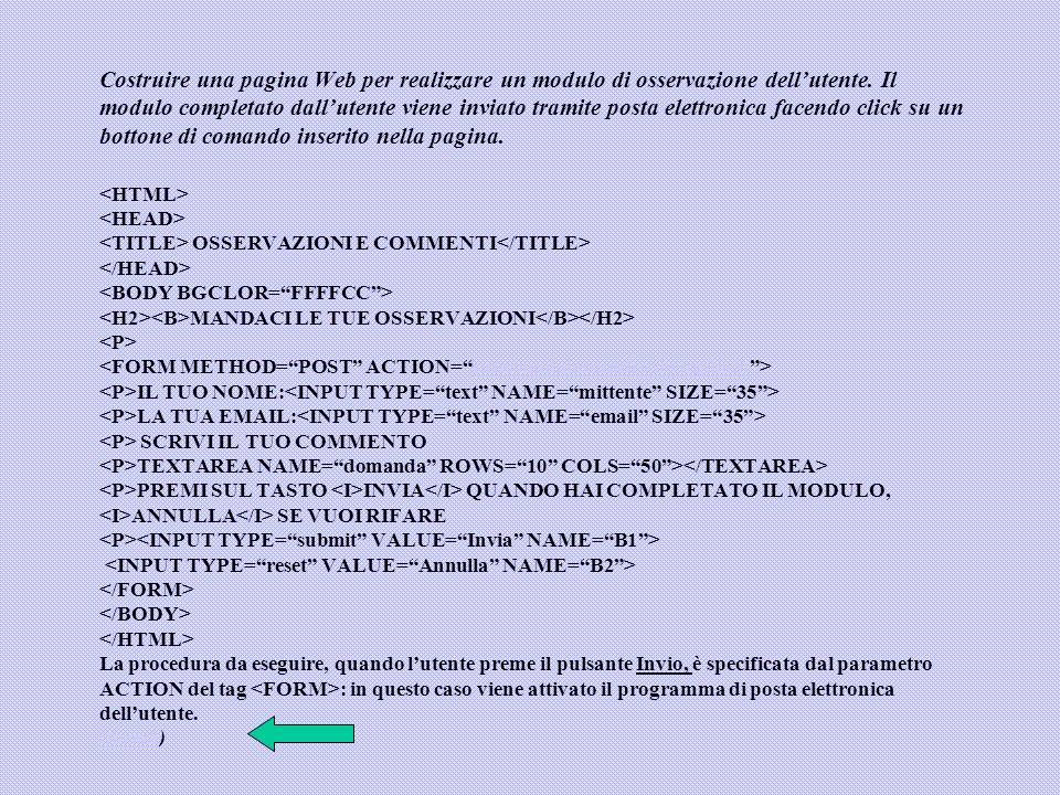 Costruire una pagina Web per realizzare un modulo di osservazione dell'utente.