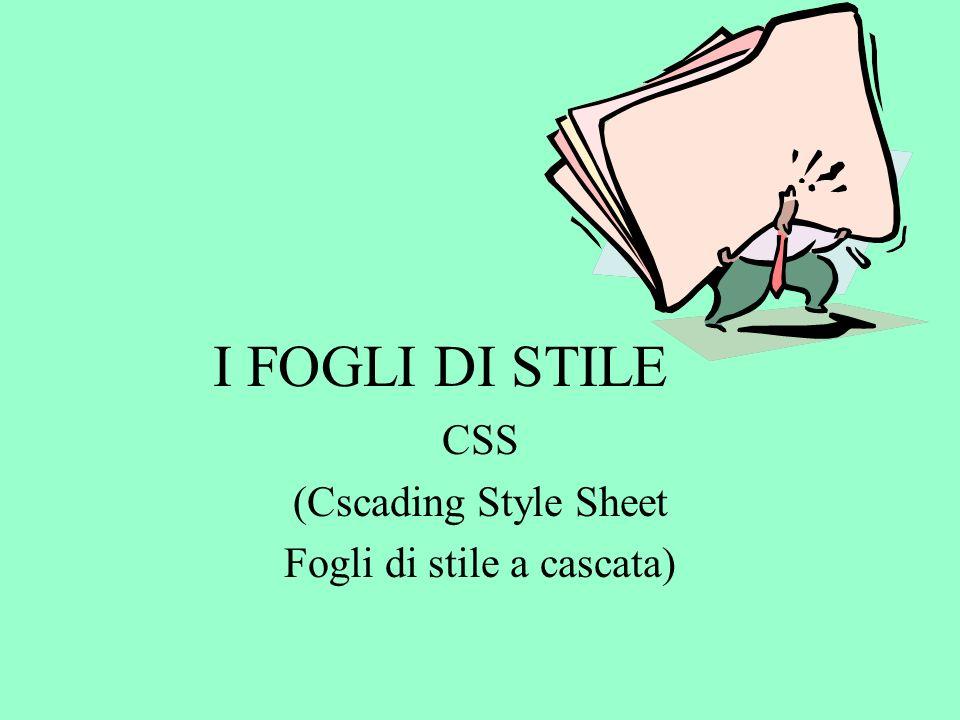 CSS (Cscading Style Sheet Fogli di stile a cascata)